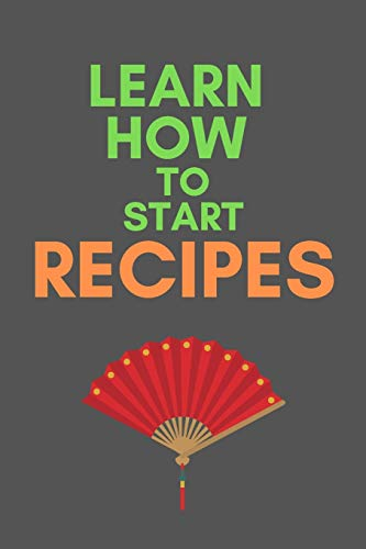 Best Bargain Learn How To Start RECIPES: All Purpose  Recipes  6x9 Blank Lined Formated Cooking Not...