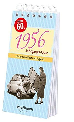 Jahrgangs-Quiz 1956: Unsere Kindheit und Jugend