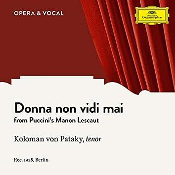 Puccini: Manon Lescaut: Donna non vidi mai