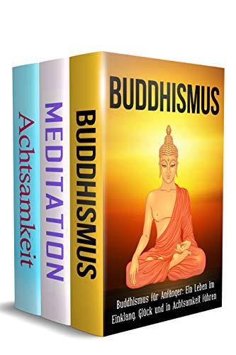 Buddhismus | Meditation | Achtsamkeit: Eine praktische Einführung für Anfänger