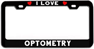I LOVE OPTOMETRY License Plate Frame Activities Jobs Funny Title BLACK Metal Heavy Duty Auto Tag