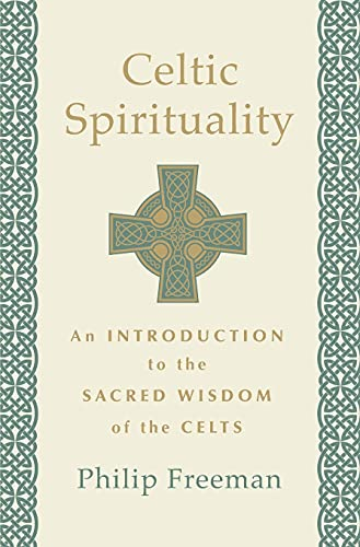 Celtic Spirituality: An Introduction to the Sacred Wisdom of the Celts