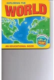 Exploring the World (an educational lift-a-flap book)