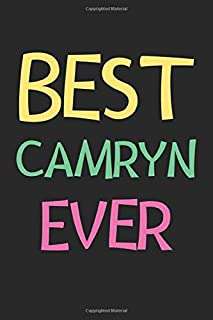 Best Camryn Ever: Lined Journal, 120 Pages, 6 x 9, Camryn Personalized Name Notebook Gift Idea, Black Matte Finish (Camryn Journal)