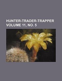 Hunter-Trader-Trapper Volume 11, No. 5