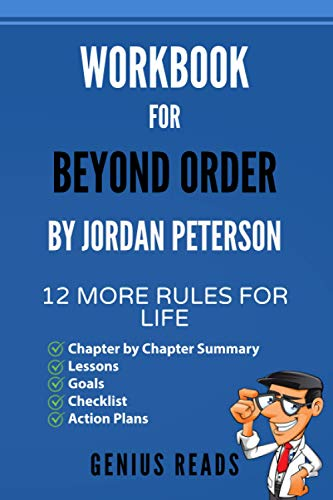 Workbook for Beyond Order by Jordan Peterson: 12 More Rules for Life