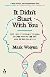 It Didn't Start with You: How Inherited Family Trauma Shapes Who We Are and How to End the Cycle