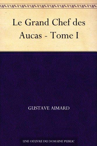 Couverture du livre Le Grand Chef des Aucas - Tome I