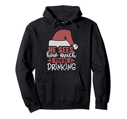 Él ve cuánto estás bebiendo bebiendo vino de Navidad Sudadera con Capucha