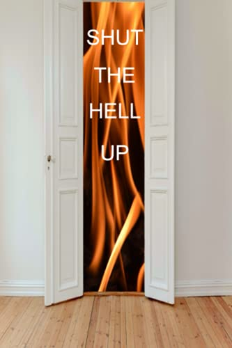 Shut The Hell Up: A Good Deed A Day Keeps The Evil Away - Journal for Spiritual Growth