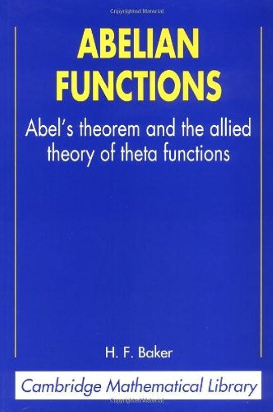表現道徳の小学生Abelian Functions: Abel's Theorem and the Allied Theory of Theta Functions (Cambridge Mathematical Library)