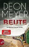 Beute: Thriller (Benny Griessel Romane 7)