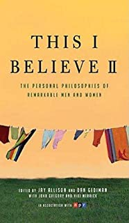 Jay Allison: This I Believe II : The Personal Philosophies of Remarkable Men and Women (Paperback); 2009 Edition