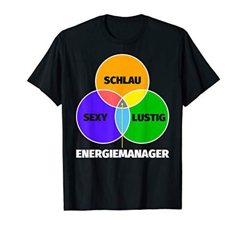 Energiemanager Geschenk - schlau sexy lustig T-Shirt