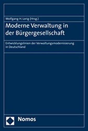 Moderne Verwaltung in der Bürgergesellschaft: Entwicklungslinien der Verwaltungsmodernisierung in Deutschland