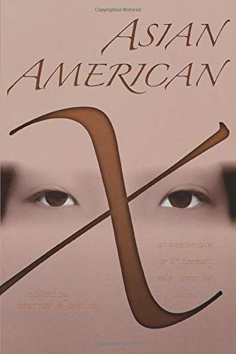 Asian American X: An Intersection of Twenty-First Century...