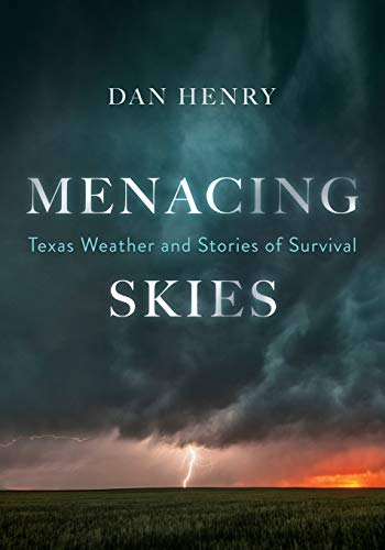 Menacing Skies: Texas Weather and Stories of Survival