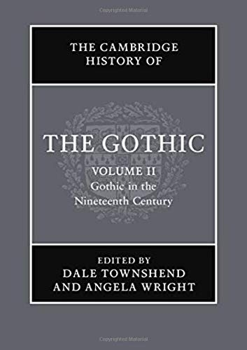 Compare Textbook Prices for The Cambridge History of the Gothic: Volume 2, Gothic in the Nineteenth Century  ISBN 9781108472715 by Spooner, Catherine,Townshend, Dale,Wright, Angela