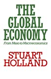 The Global Economy: From Meso to Macroeconomics (Towards a New Political Economy S.)