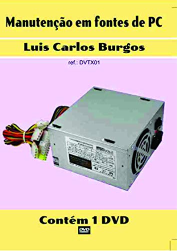 Curso em DVD aula Fontes de PC. Prof. Burgos
