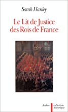 Livres Le lit de justice des rois de France : L'idéologie constitutionnelle dans la légende, le rituel et le discours PDF