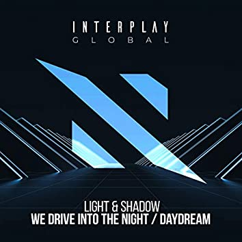 We Drive Into The Night / Daydream