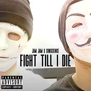 Fight Till I Die (feat. Conscience)