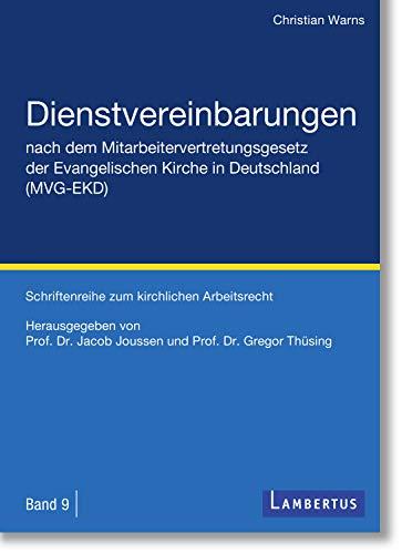 Dienstvereinbarungen nach dem Mitarbeitervertretungsgesetz der Evangelischen Kirche in Deutschland (MVG-EKD): Schriftenreihe zum kirchlichen Arbeitsrecht Band 9