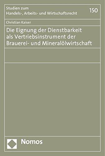 Die Eignung der Dienstbarkeit als Vertriebsinstrument der Brauerei- und Mineralölwirtschaft