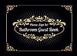 Bathroom Guest Book: Funny Housewarming / White Elephant Gift Idea   Classy Black Cover