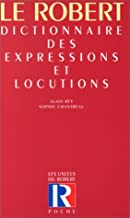 Dictionnaire Des Expressions Et Locutions (French Edition)
