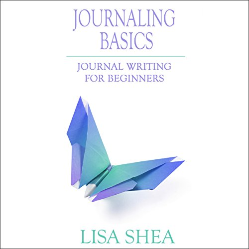 Journaling Basics: Journal Writing for Beginners audiobook cover art