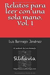Relatos para leer con una sola mano. Vol. I (Sidavia) (Spanish Edition) Paperback