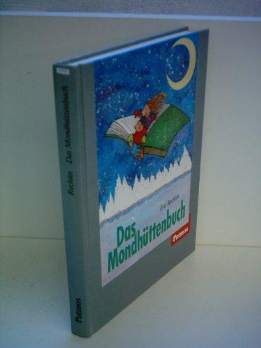 Eva Rechlin: Das Mondhüttenbuch [Gebundene Ausgabe] by Eva Rechlin