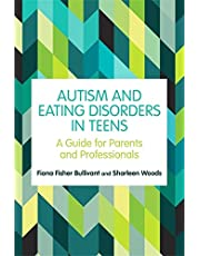 Autism and Eating Disorders in Teens: A Guide for Parents and Professionals