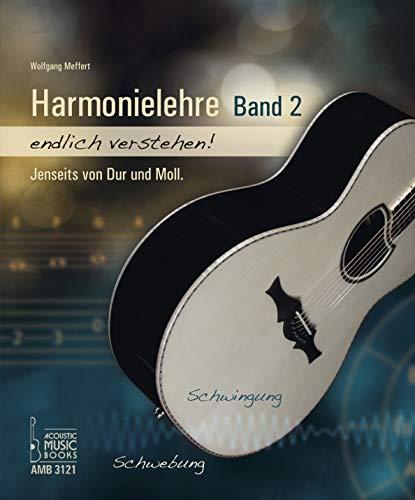 Harmonielehre endlich verstehen! Band 2: Jenseits von Dur und Moll