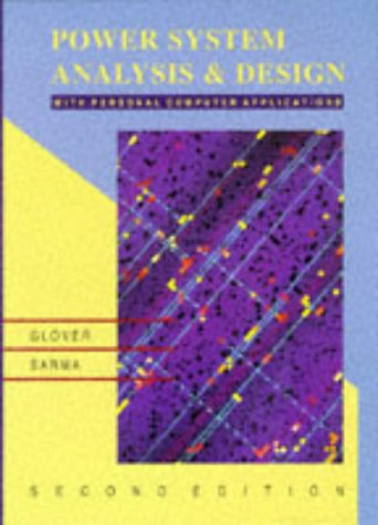 Power Systems Analysis and Design, 2nd (Pws Series in Engineering)