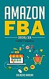 Vendere su Amazon FBA: la guida completa anche per principianti, crea il tuo reddito passivo e inizia a guadagnare da casa anche private label: business online (Italian Edition)