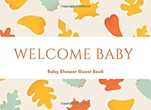 Welcome Baby: Orange & Yellow Leaves Baby Shower Guest Book for Family & Friends to Sign In, BONUS Memory Keepsake with Gift Tracker Log Recorder | Advice for Parents & Well Wishes (Unisex) - Autumn