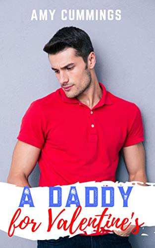 A Daddy for Valentine's: An Age Play, DDlg, ABDL, InstaLove Romance