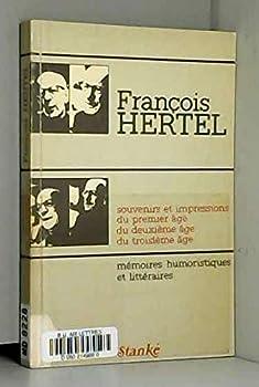 Paperback Souvenirs et impressions du premier a^ge, du deuxie`me a^ge, du troisie`me a^ge: Me´moires humoristiques et litte´raires (French Edition) Book