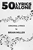 50 Lyrics Alone (English Edition)