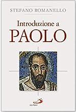 Scaricare Libri Paolo. La vita. Le Lettere. Il pensiero teologico PDF