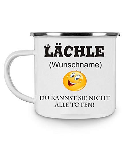 Crealuxe Emailletasse m. Wunschname Lächle (Wunschname) du Kannst sie Nicht alle töten! - Kaffeetasse mit Motiv, Bedruckte Tasse mit Sprüchen oder Bildern