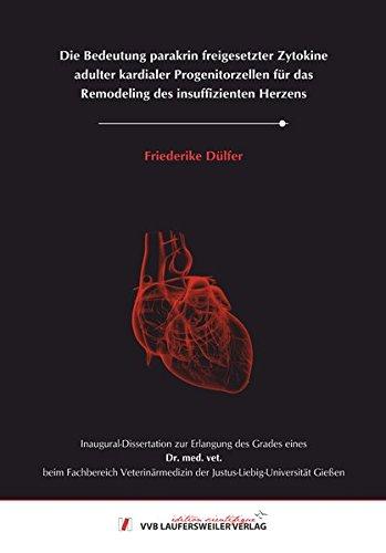 Die Bedeutung parakrin freigesetzter Zytokine adulter kardialer Progenitorzellen für das Remodeling des insuffizienten Herzens (Edition Scientifique)