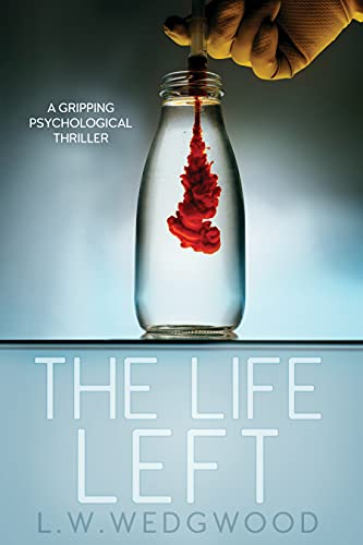 THE LIFE LEFT: A GRIPPING PSYCHOLOGICAL THRILLER (English Edition)