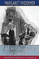 The Rose-Garden Husband (Esprios Classics)