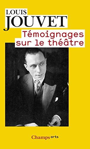 Témoignages sur le théâtre (French Edition)