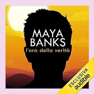 L'ora della verità     KGI 1              Di:                                                                                                                                 Maya Banks                               Letto da:                                                                                                                                 Clara Santi                      Durata:  11 ore e 5 min     45 recensioni     Totali 4,2