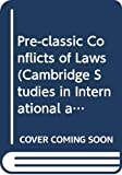 Image of Preclassical Conflict of Laws (Cambridge Studies in International and Comparative Law)
